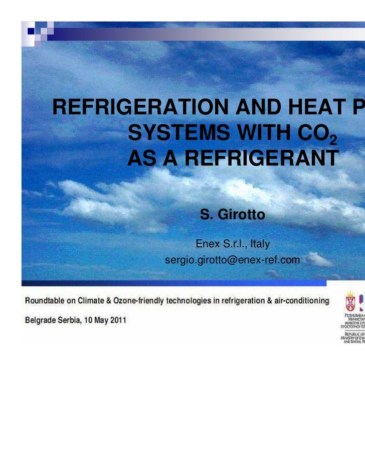 REFRIGERATION AND HEAT PUMP      SYSTEMS WITH CO2      AS A REFRIGERANT               S. Girotto              Enex S.r.l.,...