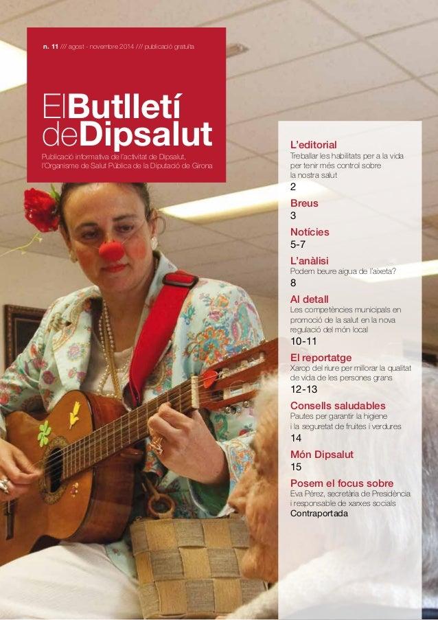 n. 11 /// agost - novembre 2014 /// publicació gratuïta ElButlletí deDipsalutPublicació informativa de l'activitat de Dips...