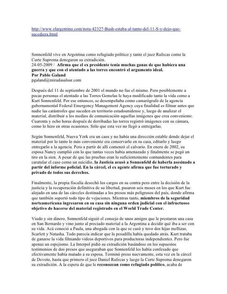 http://www.elargentino.com/nota-42327-Bush-estaba-al-tanto-del-11-S-y-dejo-que- sucediera.html    Sonnenfeld vive en Argen...