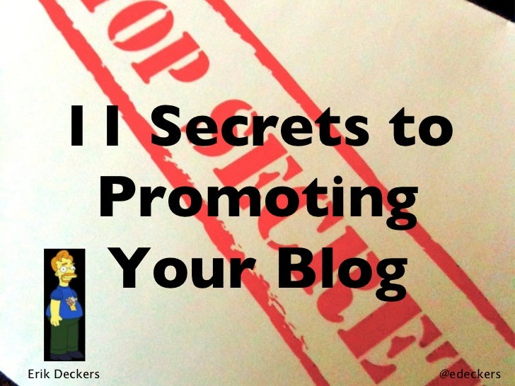 Erik Deckers 11 Secrets to Promoting Your Blog @edeckers