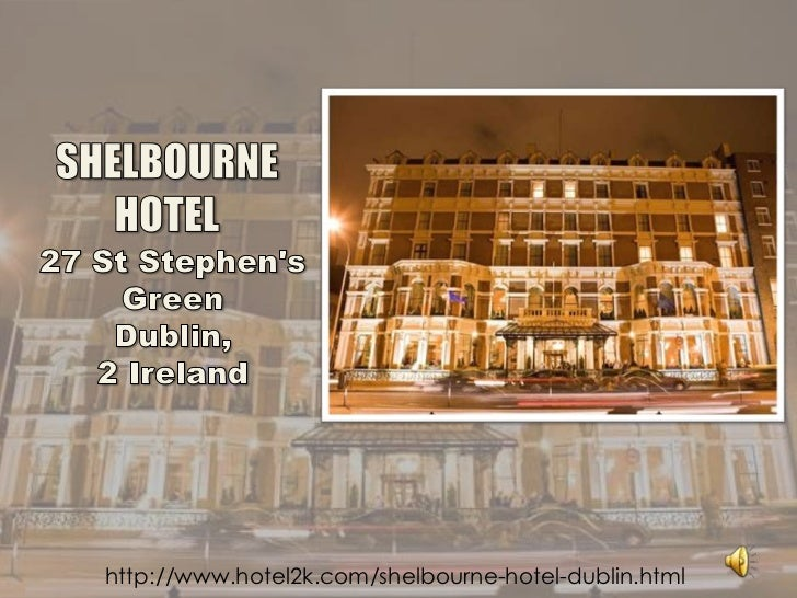 Shelbourne hotel (ppt show)