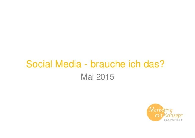 Social Media - brauche ich das? Mai 2015