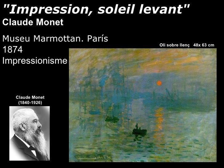 """""""Impression, soleil levant"""" Claude Monet Museu Marmottan. París                          Oli sobre llenç 48x 63 cm 1874 Im..."""