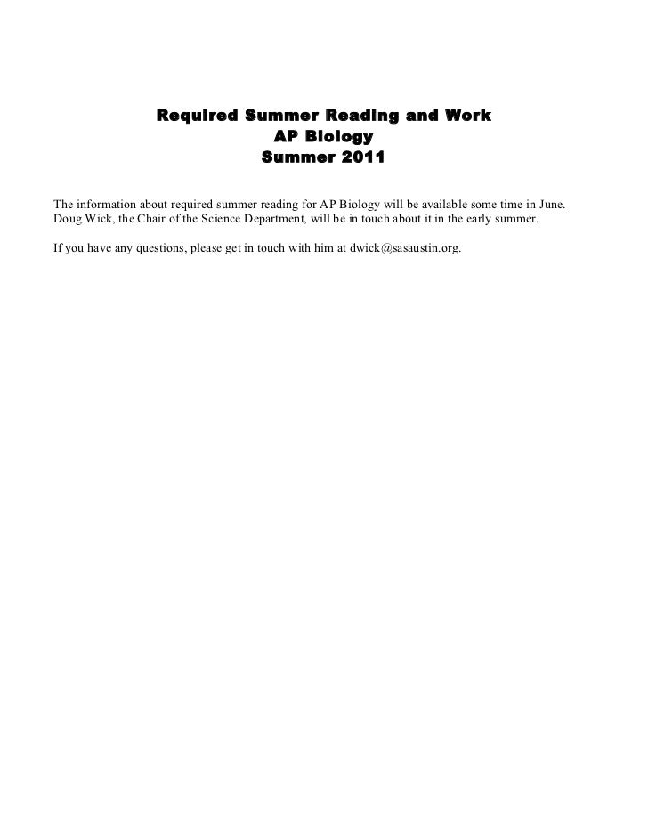 Required Summer Reading and Work                              AP Biology                             Summer 2011The inform...