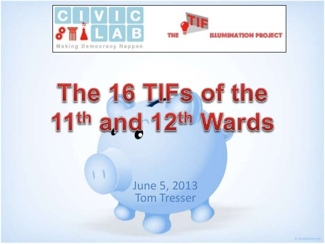 The TIFs of the 11th & 12th Wards