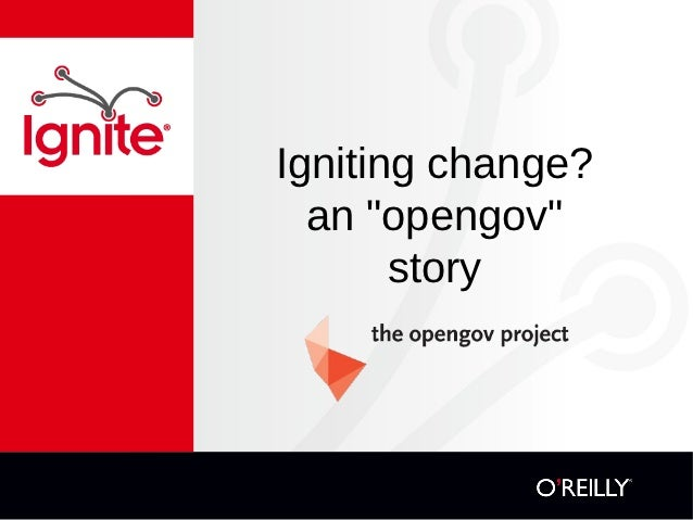 "Igniting change?  an ""opengov""       story"