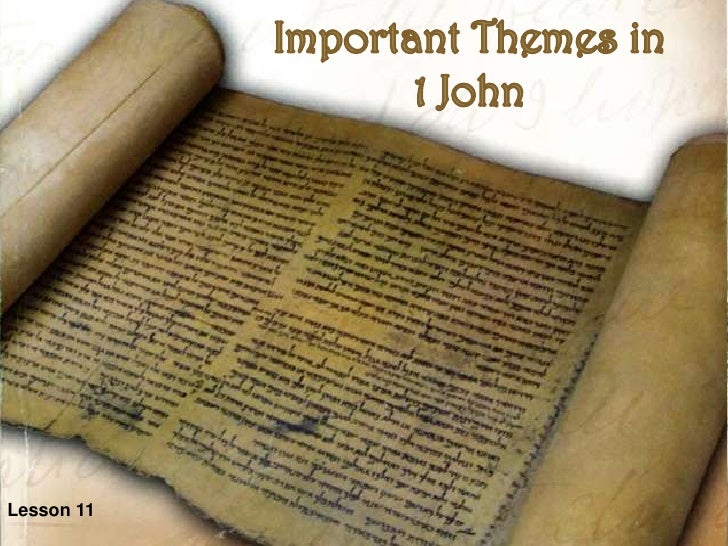 Important Themes in 1 John<br />Lesson 11<br />