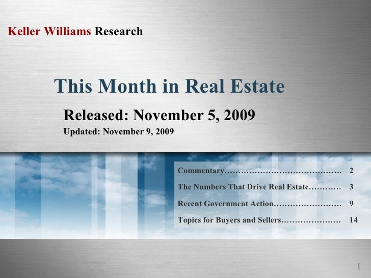 This Month in Real Estate Released: November 5, 2009 Updated: November 9, 2009 14 Topics for Buyers and Sellers…………………. Re...