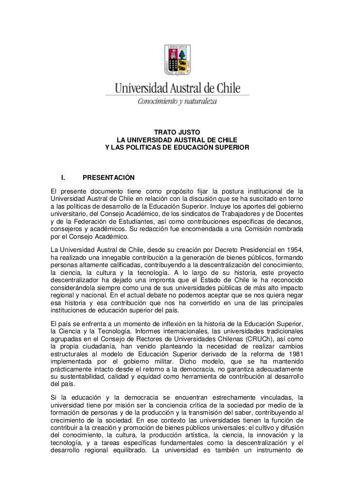 TRATO JUSTO                      LA UNIVERSIDAD AUSTRAL DE CHILE                   Y LAS POLITICAS DE EDUCACIÓN SUPERIOR  ...