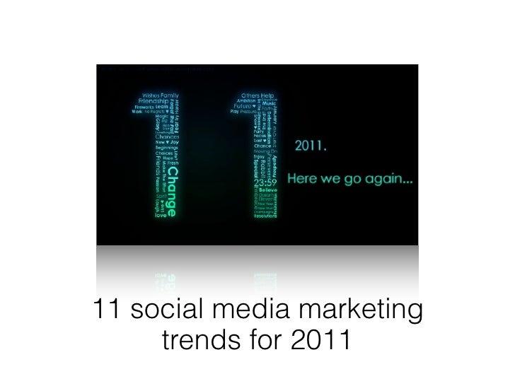 11 social media marketing     trends for 2011