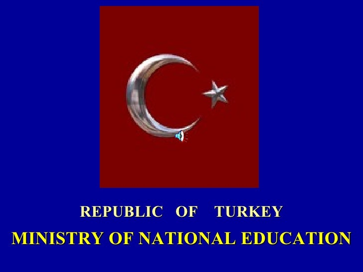 REPUBLIC OF TURKEYMINISTRY OF NATIONAL EDUCATION