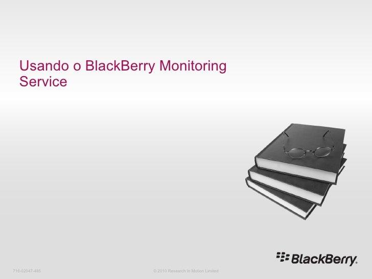 11 usando o black berry monitoring service