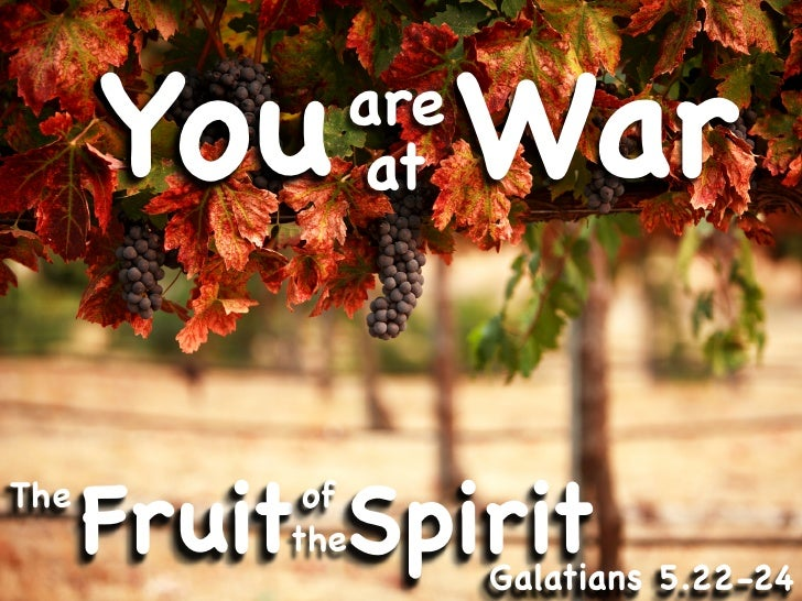 You War             are             at    The       Fruit Spirit            of           the                   Galatians 5...