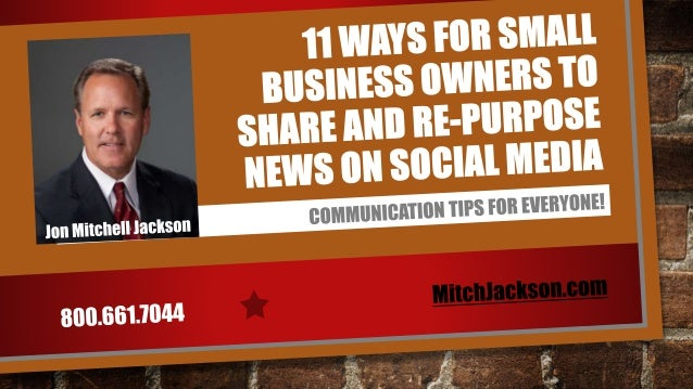 11 Ways for Small Business Owners to Share and Re-purpose News on Social Media