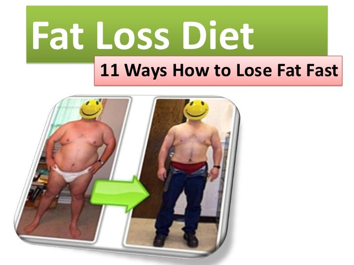 Fat Loss Diet    11 Ways How to Lose Fat Fast