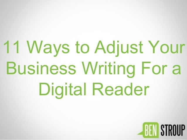 11 Ways to Adjust Your Business Writing For a Digital Reader