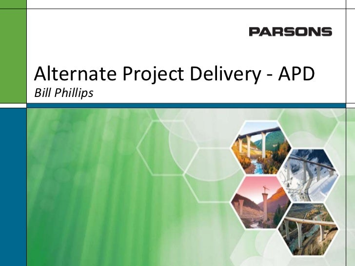 Alternate Project Delivery - APD<br />Bill Phillips<br />