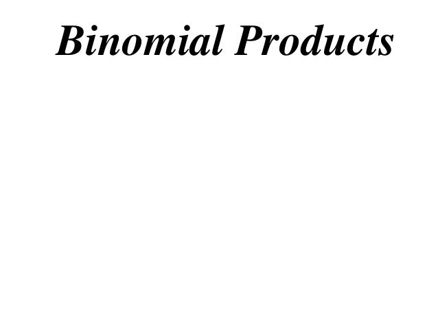 Binomial Products