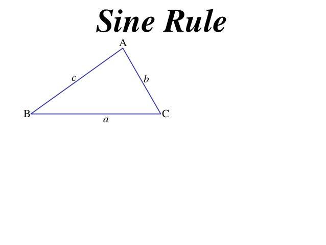 Sine Rule            A    c           bB       a           C