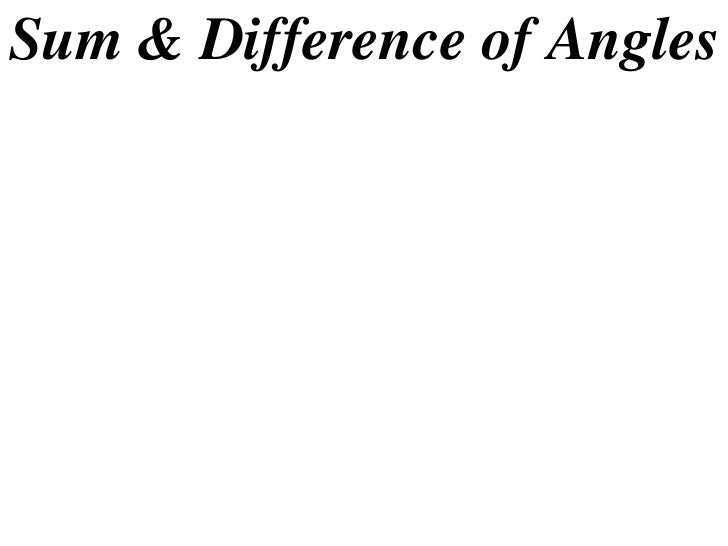 Sum & Difference of Angles