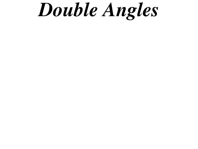11 x1 t08 04 double angles (2013)