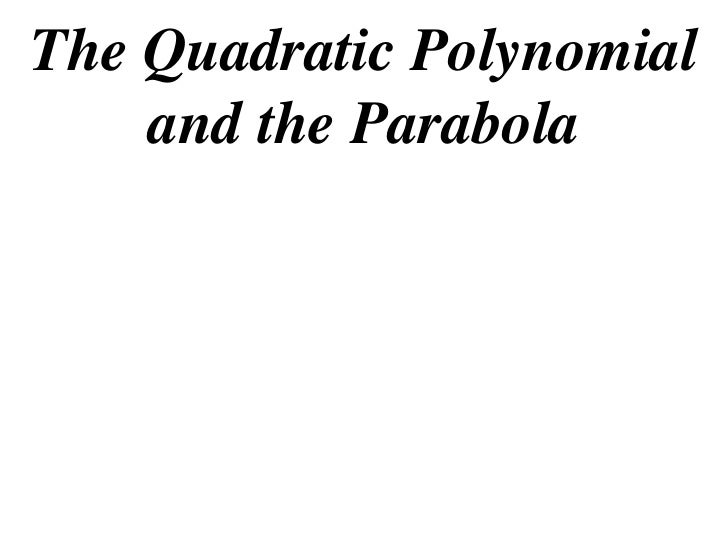 The Quadratic Polynomial    and the Parabola