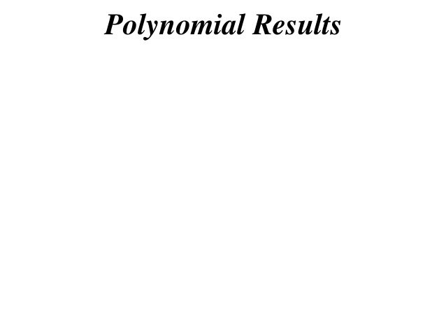 Polynomial Results