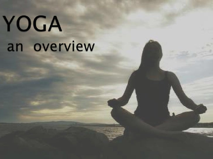 YOGA an  overview<br />