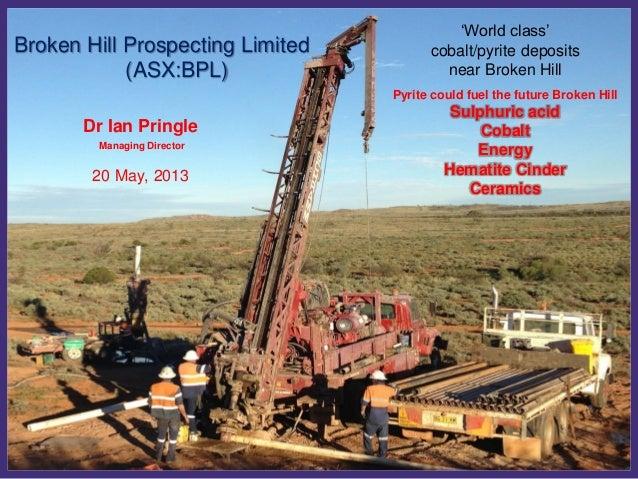 Cobalt – 2011 Supply Source'World class'cobalt/pyrite depositsnear Broken HillPyrite could fuel the future Broken HillSulp...