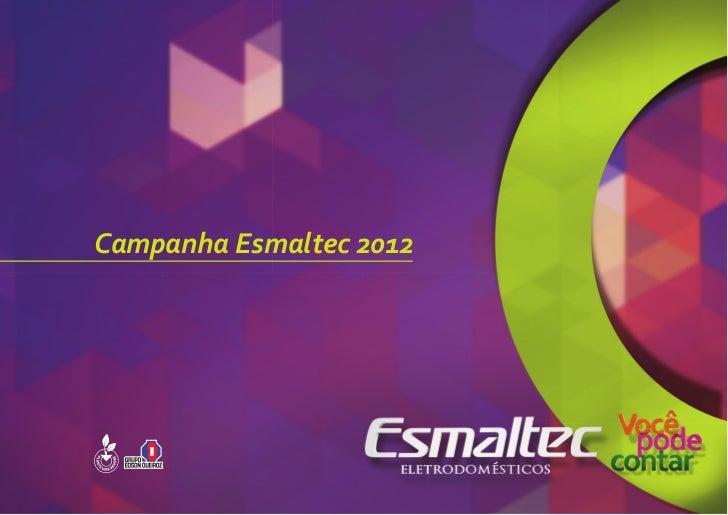 Campanha Esmaltec 2012