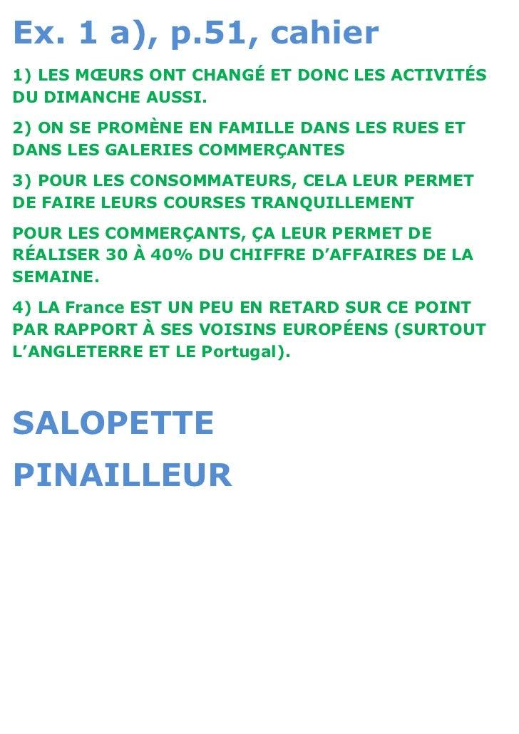 Ex. 1 a), p.51, cahier1) LES MŒURS ONT CHANGÉ ET DONC LES ACTIVITÉSDU DIMANCHE AUSSI.2) ON SE PROMÈNE EN FAMILLE DANS LES ...