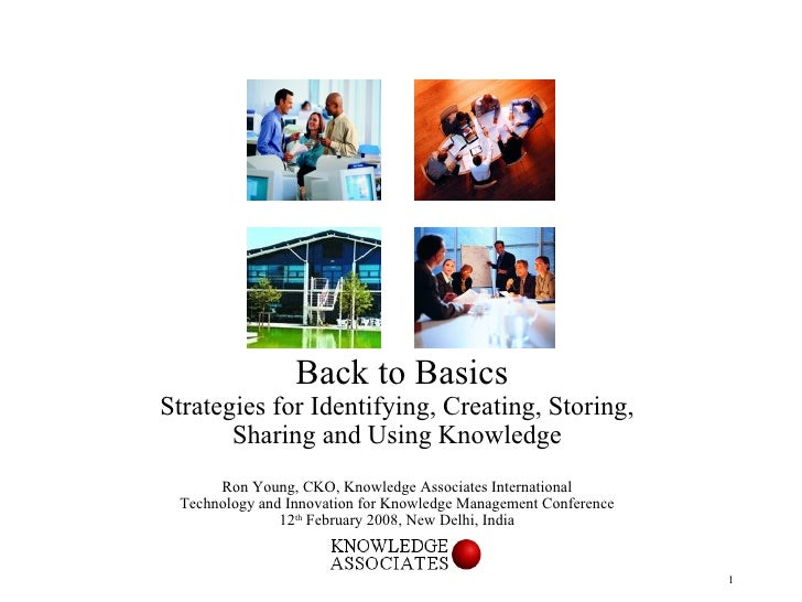 <ul><li>Back to Basics </li></ul><ul><li>Strategies for Identifying, Creating, Storing, </li></ul><ul><li>Sharing and Usin...