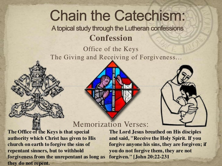 Confession                            Office of the Keys                  The Giving and Receiving of Forgiveness…        ...