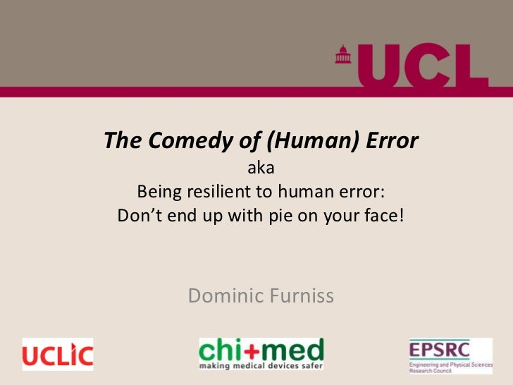 UCL Bite-sized Lecture: The Comedy of (Human) Error