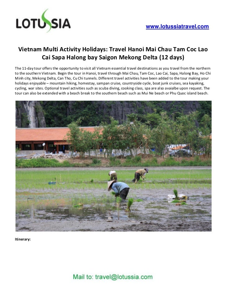 www.lotussiatravel.com  Vietnam Multi Activity Holidays: Travel Hanoi Mai Chau Tam Coc Lao         Cai Sapa Halong bay Sai...