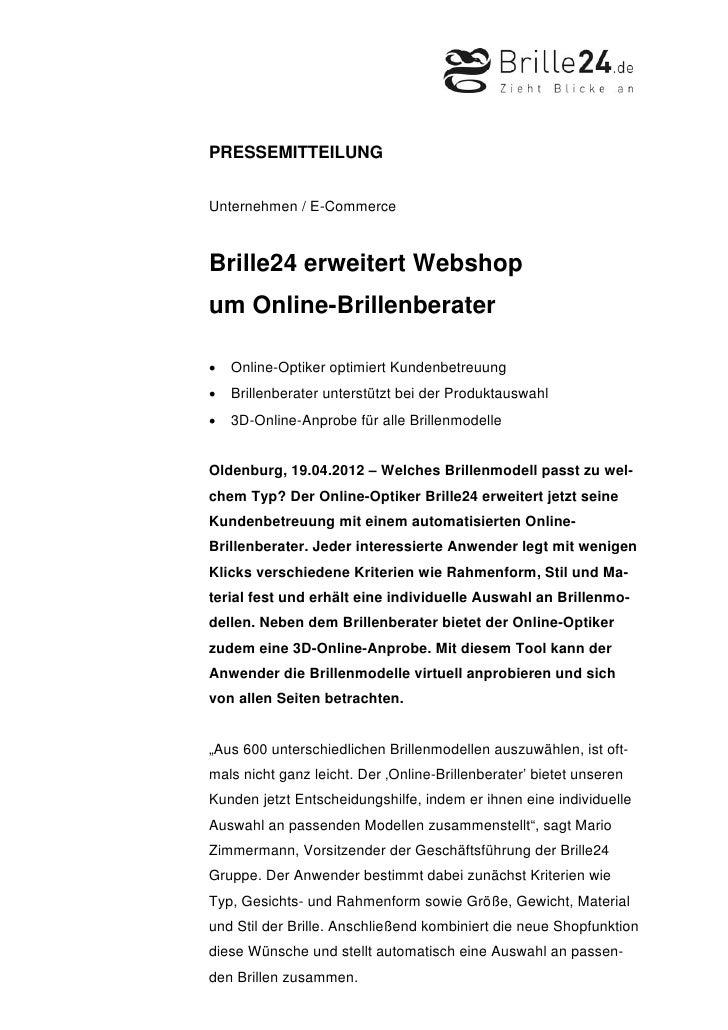 PRESSEMITTEILUNGUnternehmen / E-CommerceBrille24 erweitert Webshopum Online-Brillenberater•   Online-Optiker optimiert Kun...