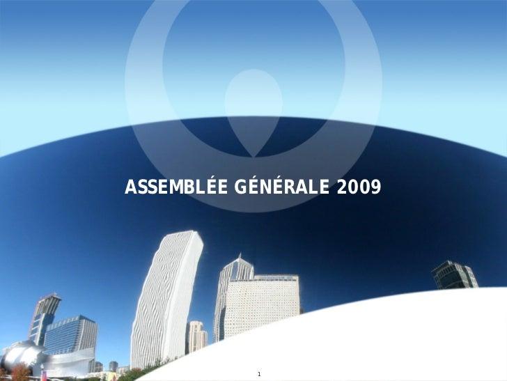 ASSEMBLÉE GÉNÉRALE 2009           1