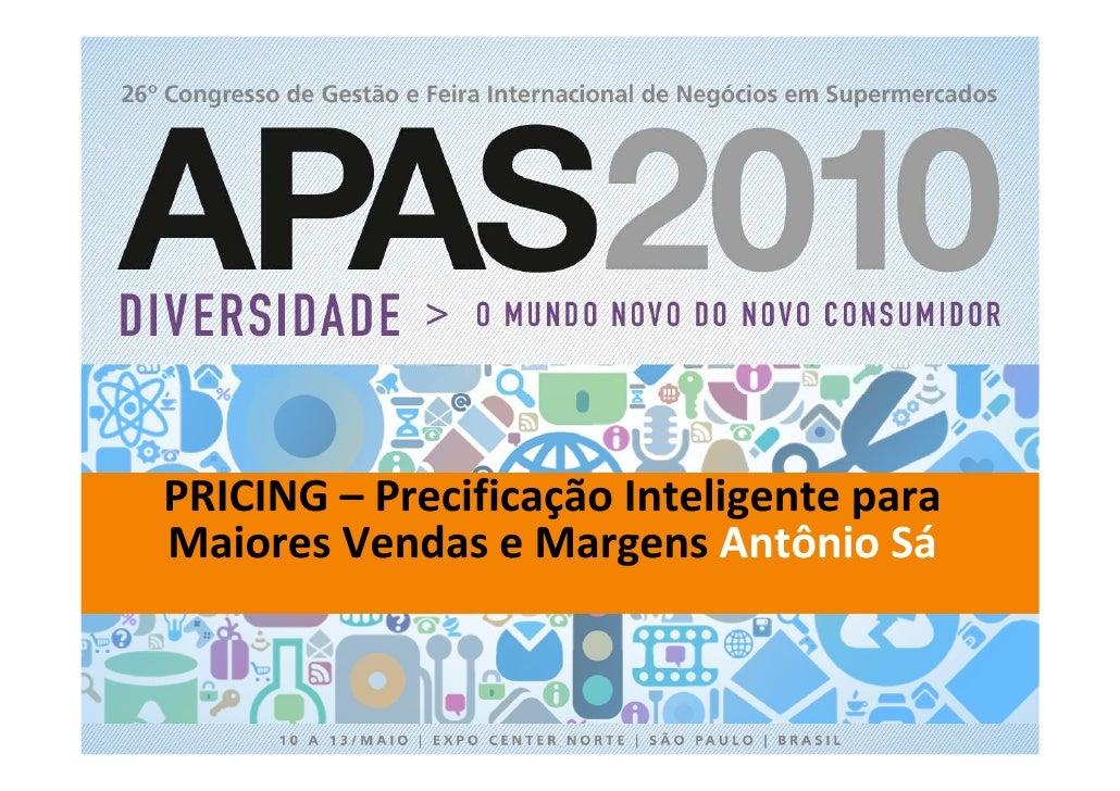 APAS 2010 - Arena do conhecimento com Antonio Sá