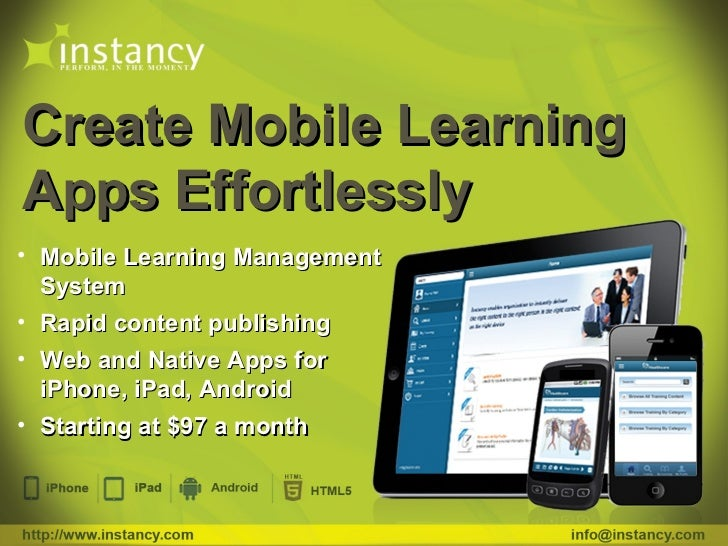 Create Mobile LearningApps Effortlessly• Mobile Learning Management  System• Rapid content publishing• Web and Native Apps...