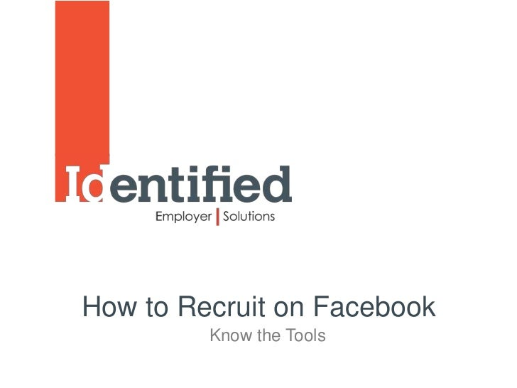 How to Recruit on Facebook         Know the Tools