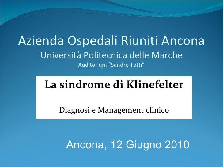 """Azienda Ospedali Riuniti Ancona Università Politecnica delle Marche Auditorium """"Sandro Totti"""" La sindrome di Klinefelter D..."""