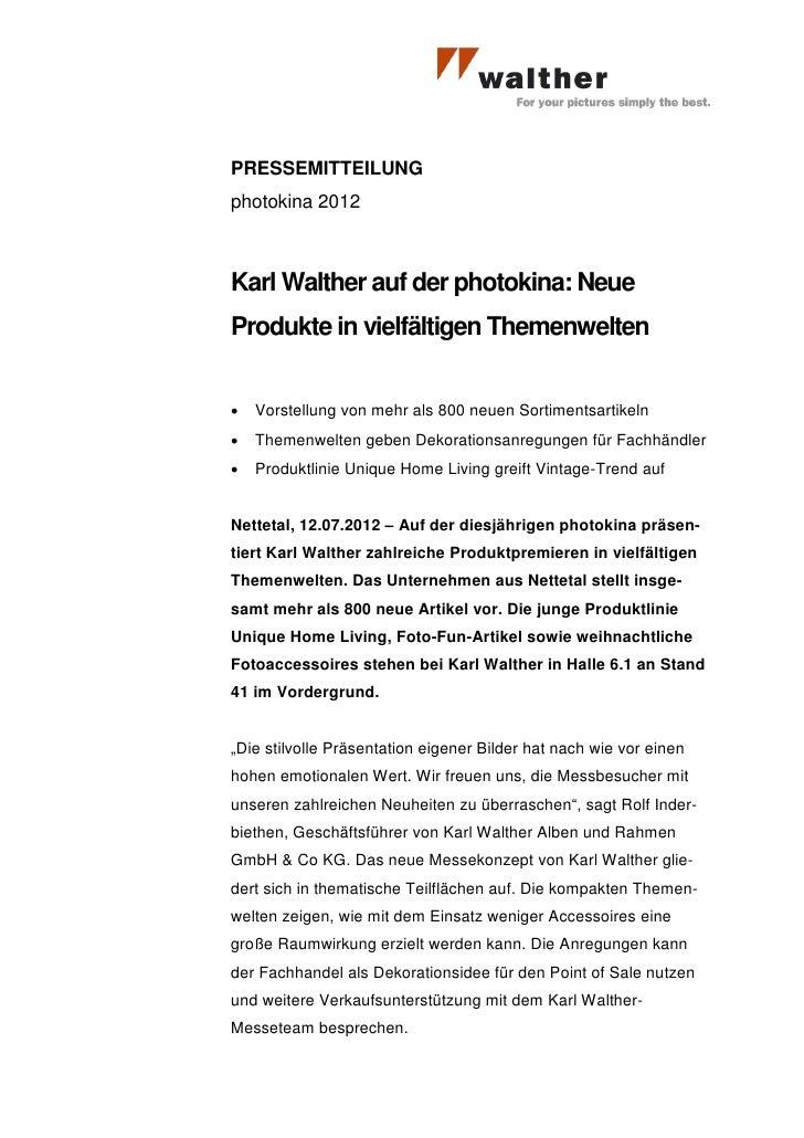 PRESSEMITTEILUNGphotokina 2012Karl Walther auf der photokina: NeueProdukte in vielfältigen Themenwelten   Vorstellung von...