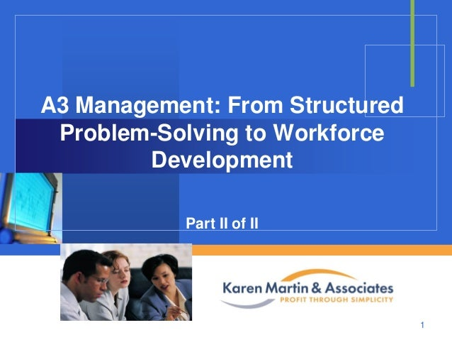 A3 Management: From Structured Problem-Solving to Workforce Development Part II of II Company  LOGO 1