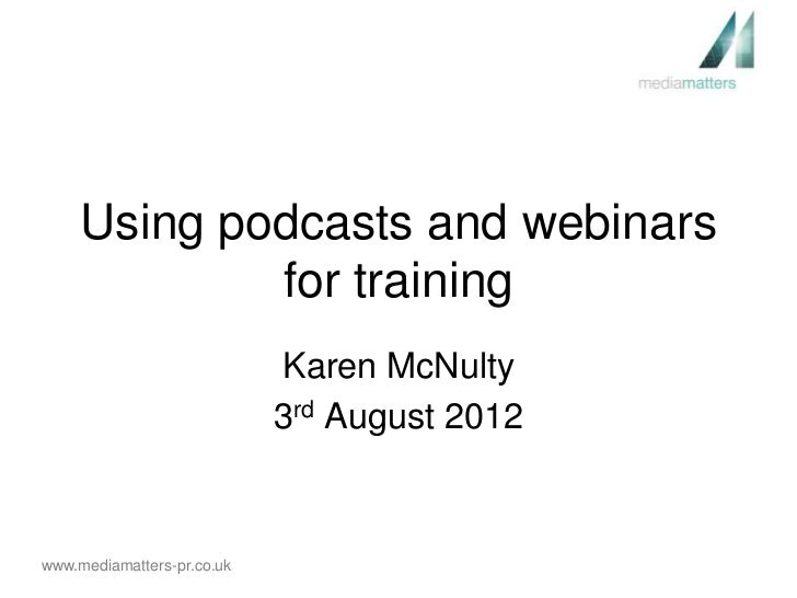 Using Podcasts and Webinars for training