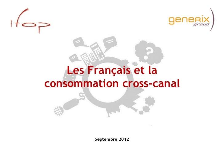 Les Français et laconsommation cross-canal        Septembre 2012