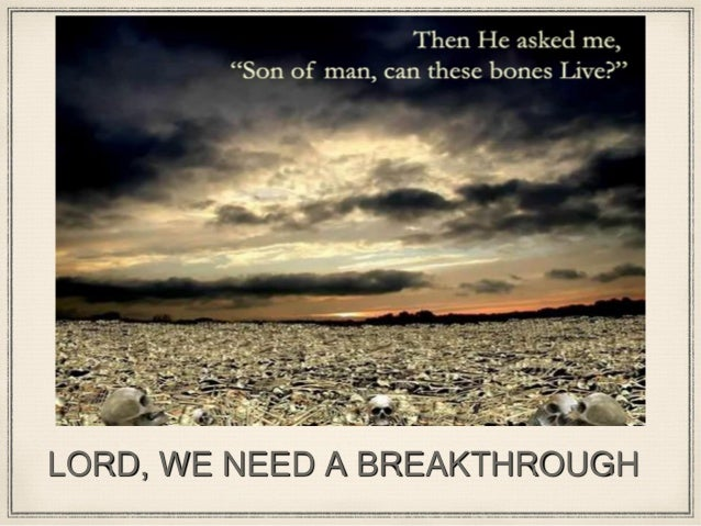 LORD, WE NEED A BREAKTHROUGH