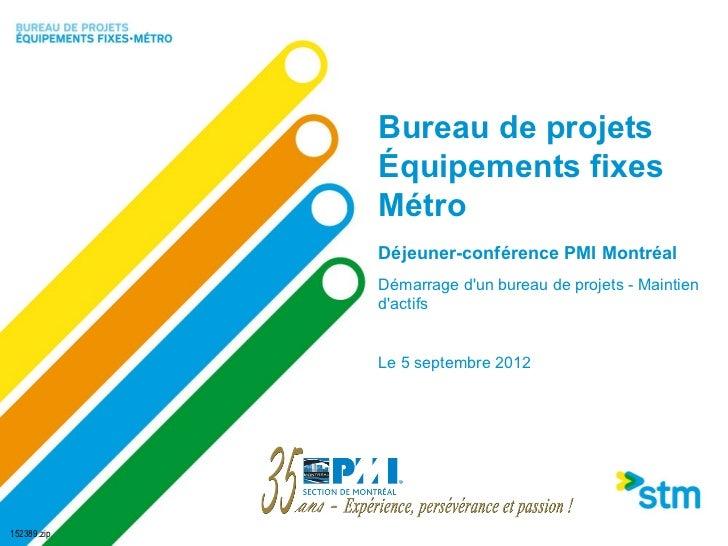 Bureau de projets             Équipements fixes             Métro             Déjeuner-conférence PMI Montréal            ...