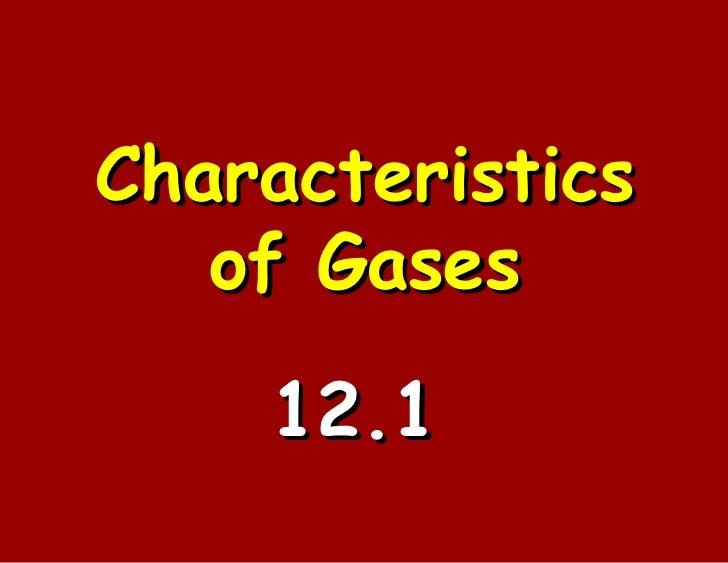 Characteristics of Gases 12.1
