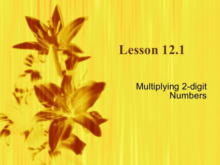 Lesson 12.1 Multiplying 2-digit Numbers