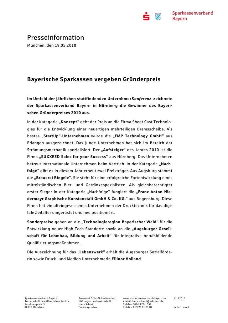 Presseinformation  München, den 19.05.2010  Bayerische Sparkassen vergeben Gründerpreis  Im Umfeld der jährlichen stattfin...